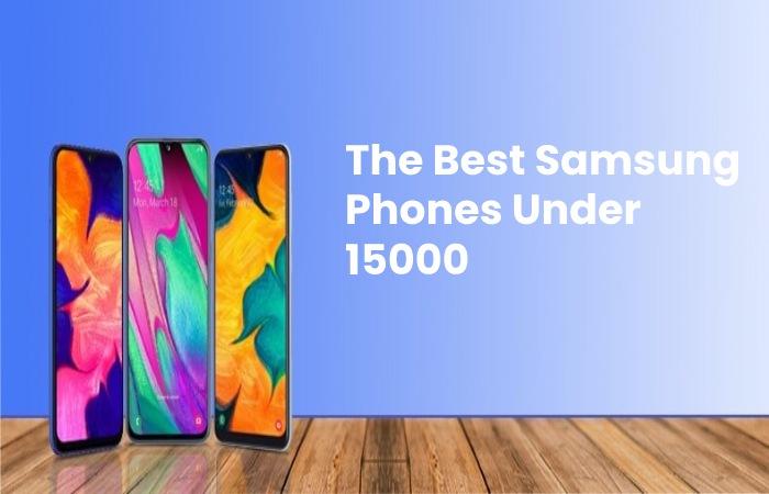 samsung phones under 15000
