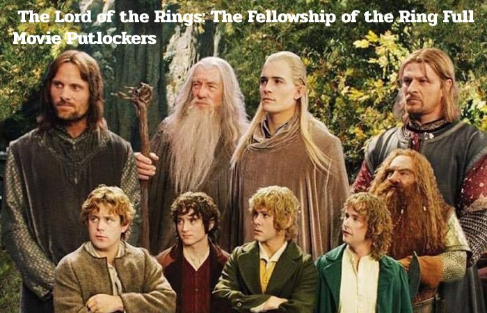 lord of the rings: the fellowship of the ring full movie putlockers